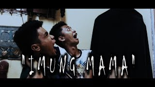 Imung mama horror film | Team MOS
