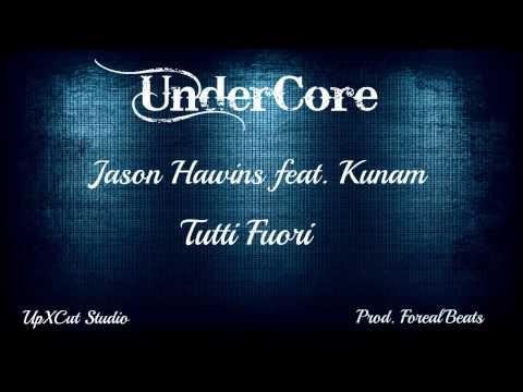 UnderCore - Jason Hawkins feat. Kunam - Tutti fuori (Prod. Forealbeats)