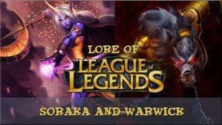 Lore of League of Legends - [Part 16] Soraka and Warwick