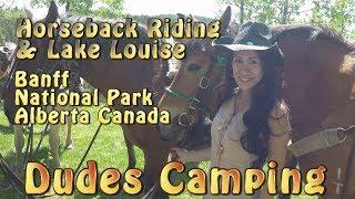 Banff National Park - Alberta Canada - Horseback Riding & Lake Louise