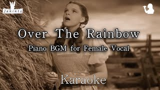 Over The Rainbow (Karaoke for Female, Most Beautiful Piano Playing)