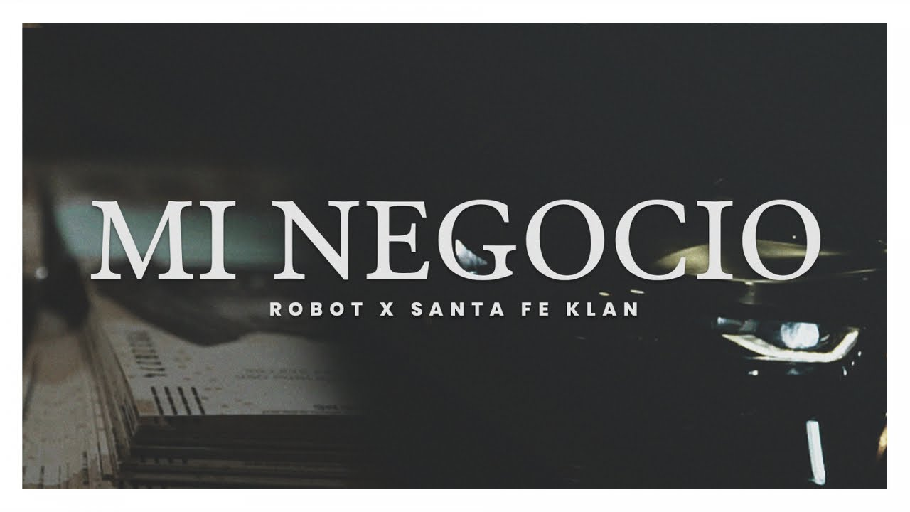 Robot ft Santa Fe Klan - Mi Negocio (Video Oficial)