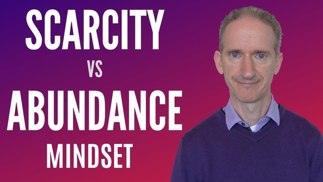 Scarcity vs Abundance Mindset - 10 Vital Differences Revealed