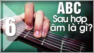 Sau hợp âm sẽ tập gì? - Học đàn Guitar ABC (P6)