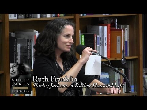 "Ruth Franklin, ""Shirley Jackson: A Rather Haunted Life"""