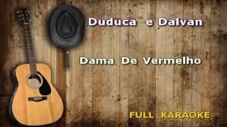 Karaoke Duduca e Dalvan Dama De Vermelho