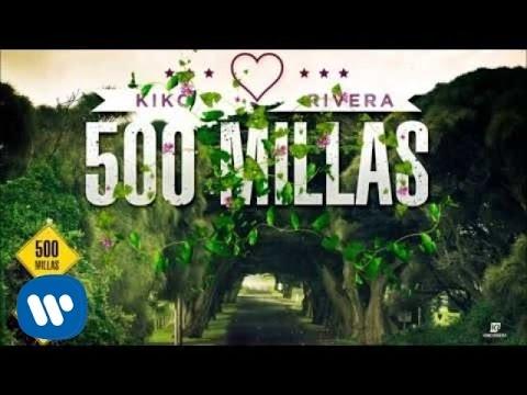 Kiko Rivera - 500 Millas (Audio oficial) #CarácterLatino