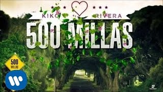 Kiko Rivera - 500 Millas (Audio oficial)