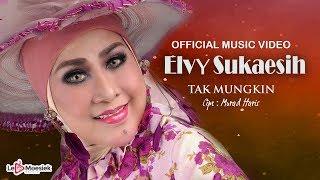 Elvy Sukaesih -  Tak Mungkin (Official Music Video)