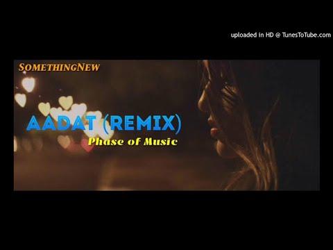 Aadat (Atif Aslam) (Deeper Remix) - Dj Praveen (HD)