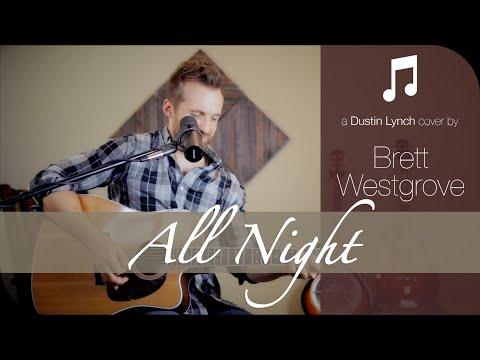 All Night - Dustin Lynch - Country Covers By Brett Westgrove