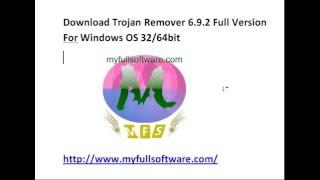 Download Trojan Remover 6 .9. 2 Full Version For Windows OS 32bit-64bit