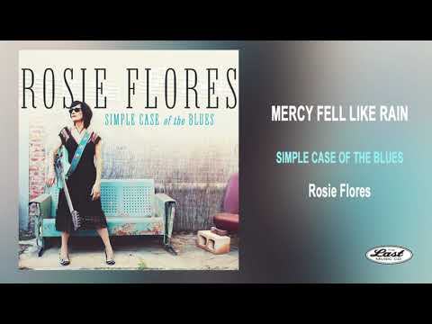 """Rosie Flores ~""""Mercy Fell Like Rain"""" ~ Simple Case of the Blues Mp3"""