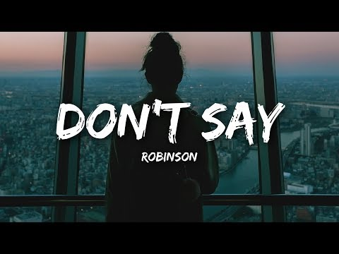Robinson - Don't Say (Lyrics)