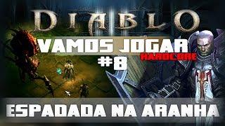 Vamos Jogar Diablo 3 - Espadada na Aranha - Parte 8