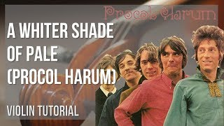 How to play A Whiter Shade Of Pale by Procol Harum on Violin (Tutorial)