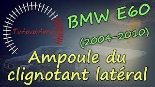 Clignotant latéral : Changer son ampoule - BMW E60