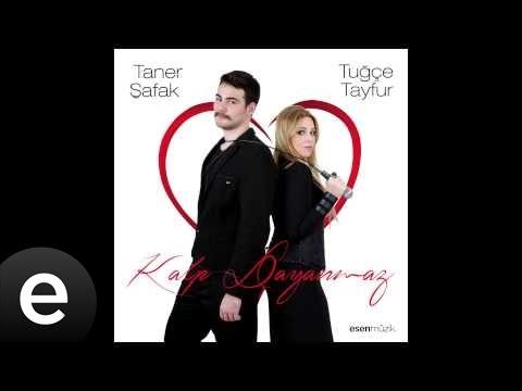 Tuğçe Tayfur - Taner Şafak #kalpdayanmaz (Full Albüm) - Esen Müzik