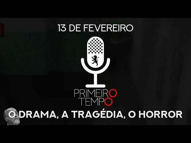 O Drama, o Horror, a Tragédia - Primeiro Tempo Ep 29