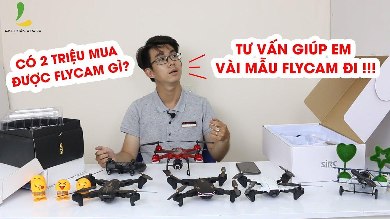 Dưới 2 triệu thì nên mua Flycam nào? Tư vấn mẫu Flycam dưới 2 triệu, dành cho người mới tập chơi !