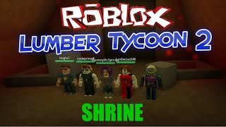 Roblox:Lumber Tycoon 2:Opening The Shrine With Codeprime8, MummyMcSpringy, Bogla1 and Lumberjack46