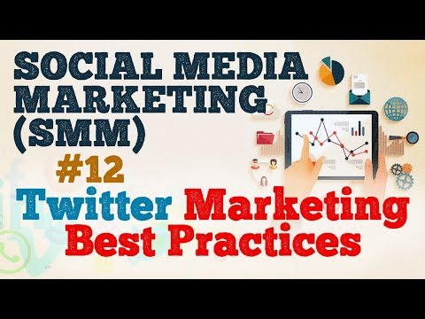 Twitter Marketing Best Practices - Social Media Marketing (SMM) - Startup Guide By Nayan Bheda