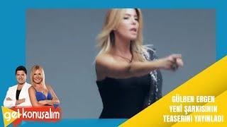 Gel Konuşalım   25. Bölüm   Gülben Ergen yeni şarkısının teaserını yayınladı