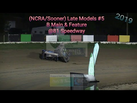 (NCRA/Sooner) Late Models #5, B Main & Feature, 81 Speedway, 05/11/19