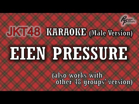 JKT48 - Eien Pressure KARAOKE (Male Version)