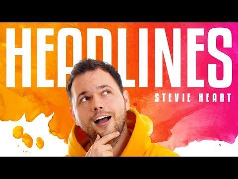 STEVIE HEART - HEADLINES (OFFICIAL VIDEO)