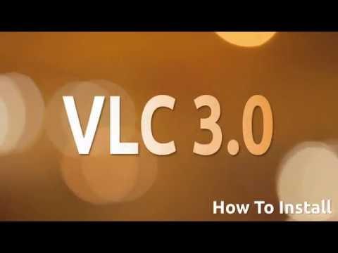 How To Install VLC 3.0 On Ubuntu 17.10