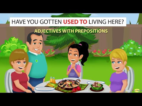Have You Gotten Used to Living Here? - Adjectives with Prepositions