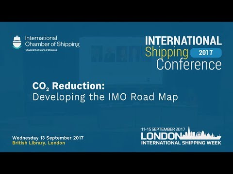 ICS INTERNATIONAL SHIPPING CONFERENCE  2017 PANEL 1 - CO2 Reduction