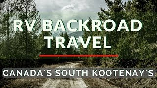 Canadian Backroad travels in your RV - South Kootenay's