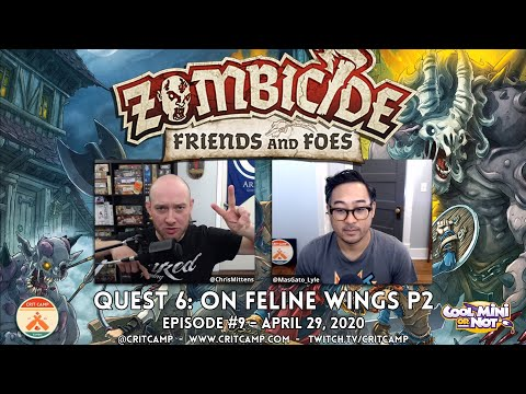 Zombicide Friends & Foes EP9 Q6: On Feline Wings P2 - Crit Camp
