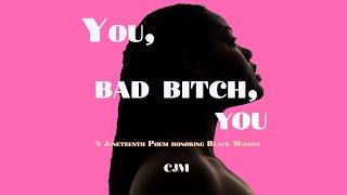 You, Bad Bitch, You: A Juneteenth Poem Honoring Black Women