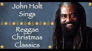 christmas-songs-we-love-john-holt-sings-reggae-christmas-classics-merry-christmas-2018