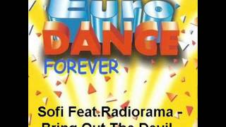 Sofi Feat. Radiorama - Bring out the devil (Euro Remix)
