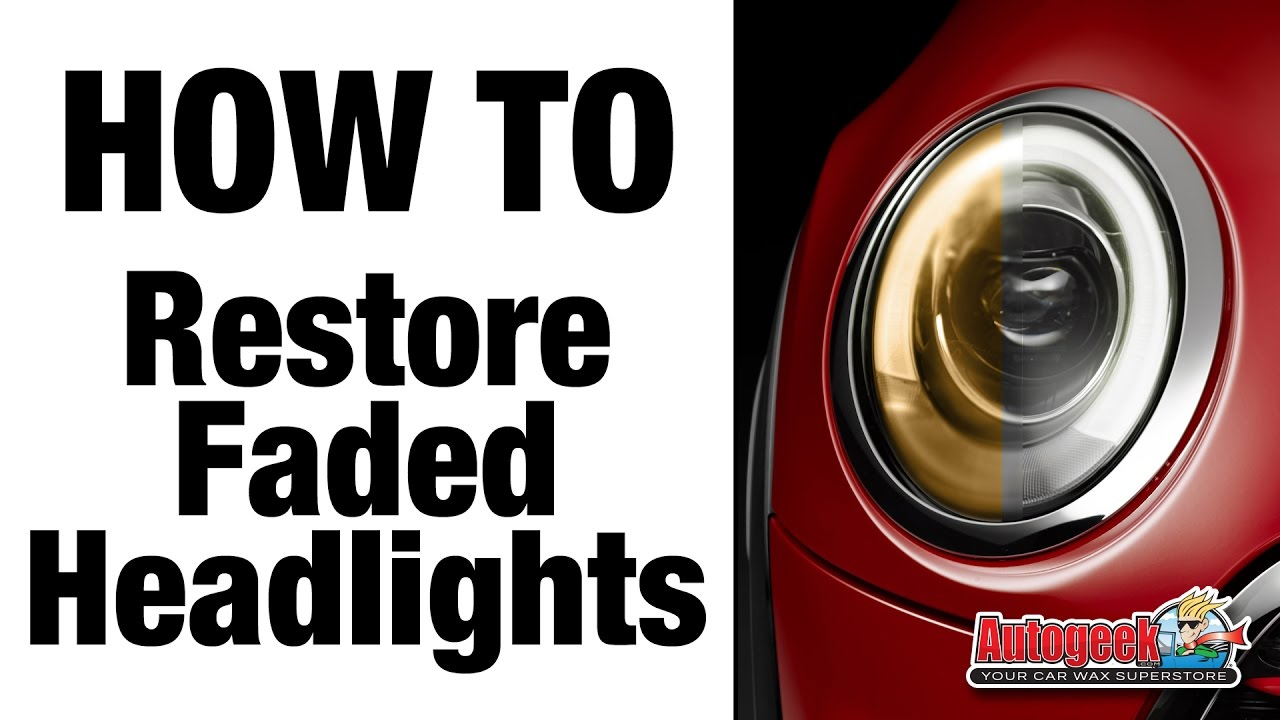 How To Restore Faded Old Headlights Autogeek Youtube