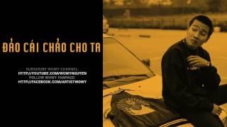 Wowy   ĐẢO CÁI CHẢO CHO TA ft Nah, LD