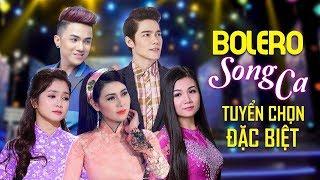 Tuyệt Đỉnh Trữ Tình Song Ca Bolero 2019 - Liên Khúc Nhạc Trữ Tình Bolero Hay Nhất 2019