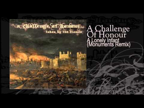 A Challenge Of Honour | A Lonely Infant (Monuments Remix)