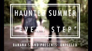 "Video Unpeeled: Haunted Summer - ""Every Step"" download MP3, 3GP, MP4, WEBM, AVI, FLV Januari 2018"