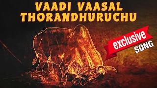 Vaadi Vaasal Thorandhuruchu