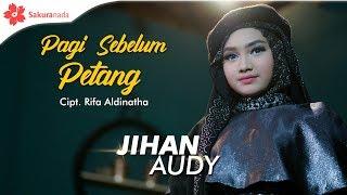 Jihan Audy - Pagi Sebelum Petang
