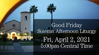 Good Friday Solemn Afternoon Liturgy