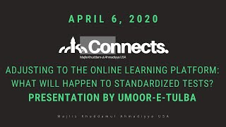 Adjusting to the Online Learning Platform - What will happen to Standardized Tests? (Umoor-e-Tulba)