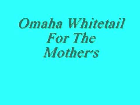 Omaha Whitetail-For The Mother's