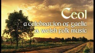 Ceol, a celebration of Gaelic & Welsh music.