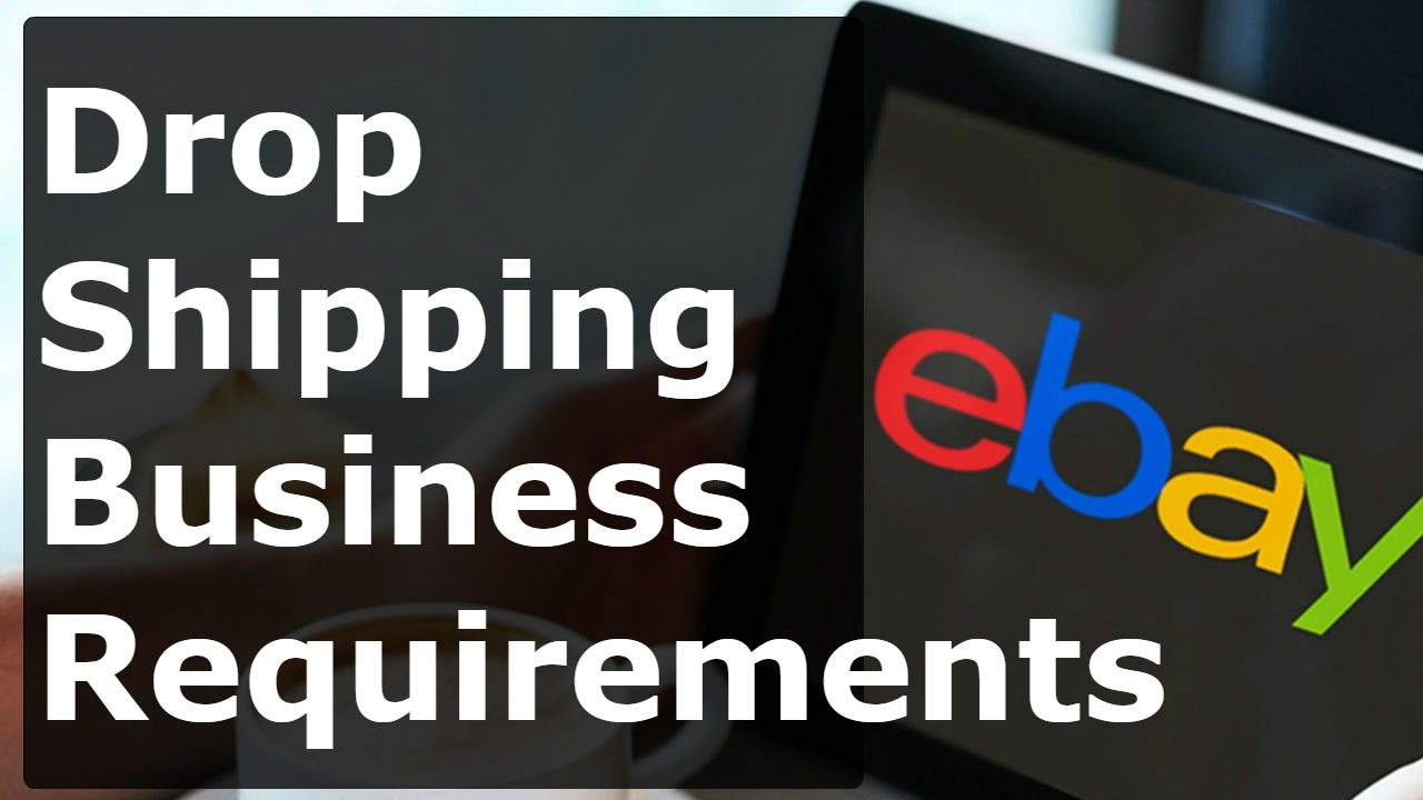How To Start An Ebay Drop Shipping Business Pt 1 5 Things You Need Srop On